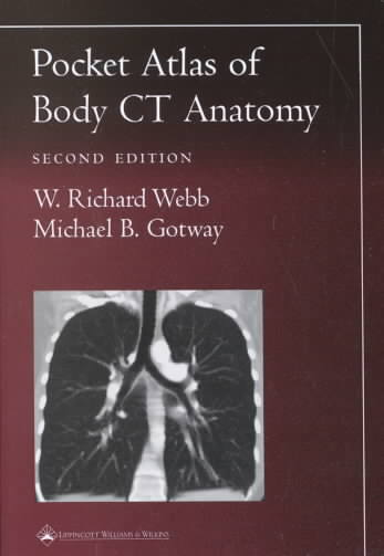 Pocket Atlas of Body Ct Anatomy By Webb, W. Richard/ Gotway, Michael B., M.D.